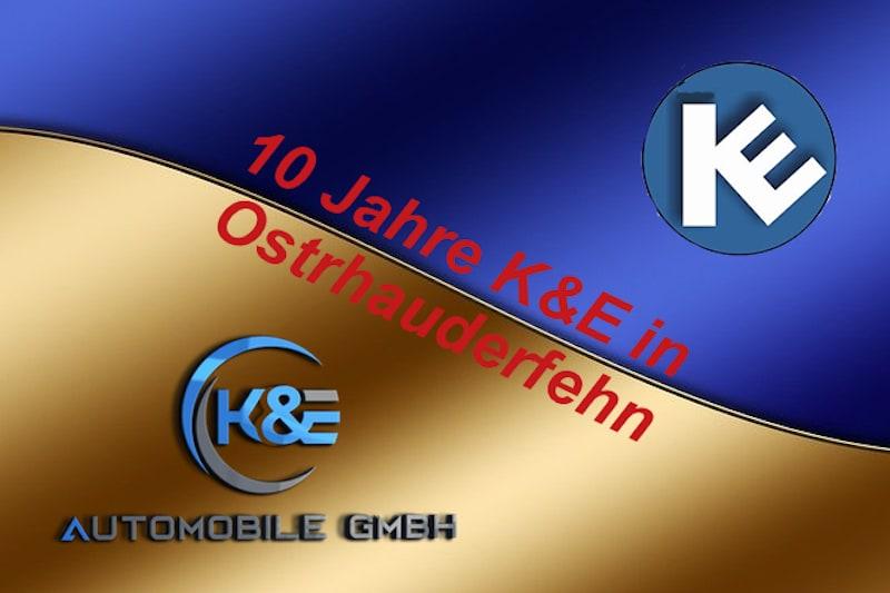 10 Jahre K&E Automobile GmbH
